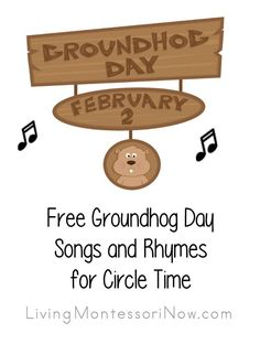 Free Groundhog Day songs, rhymes, and fingerplays plus educational videos about Groundhog Day on YouTube; perfect for classroom or home - Living Montessori Now #GroundhogDay #homeschool #preschool #kindergarten