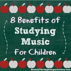 8 Benefits of Studying Music for Children - Beauty Through Imperfection