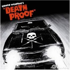 """Remember when I said this car is death proof? Well that wasn't a lie. This car is a hundred percent death proof. Only to get the benefit of it honey... you really need to be sittin' in my seat!"""