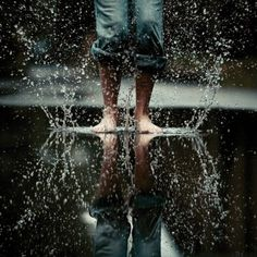 jumping in puddles.