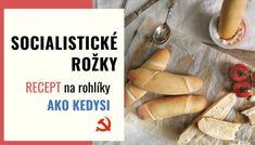 SOCIALISTICKÉ ROŽKY banner blog Ale, Favorite Recipes, Bread, Cooking, Kitchen, Banner, Food, Banner Stands, Ale Beer