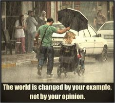 The world is changed by your example not your opioion. Faith In Humanity Restored - 15 Pics Change The World, In This World, Great Quotes, Inspirational Quotes, Motivational Quotes, Quotes Pics, Awesome Quotes, Foto Top, Citation Entrepreneur