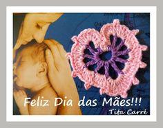 'Tita Carre' Tita Carré - Agulha e Tricot : Um Feliz Dia das Mães sendo sempre Amigas hoje, amanhã e sempreeeeeee....