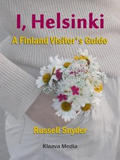 I, Helsinki. A Finland Visitor's Guide. A compact guidebook to Helsinki. Helsinki, Great Books, New Books, Guide Book, Book Publishing, Finland, Google Play, Cover Art, Travel Guide