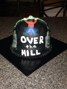 Over the Hill cake Cake for two! One over the Hill- one on his way!