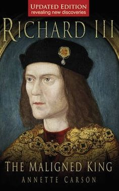 The Maligned King: The Reign of King Richard III with Annette Carson - very informative interview