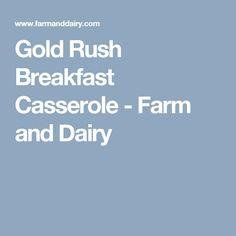 Gold Rush Breakfast Casserole - Farm and Dairy
