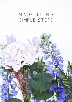 A mindful day in three simple steps