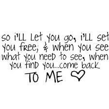 when you find you.. come back to me