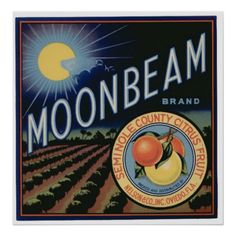 Vintage Old Citrus Moonbeam Fruit Crate Labels Poster | Zazzle