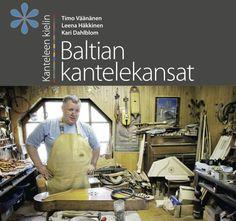 Kanteleen kielin: Baltian kantelekansat - kirja - Maanite Web Shop