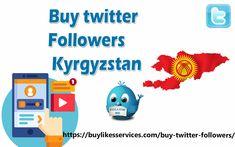 Buy Twitter Followers Kyrgyzstan Twitter Followers, Best Sites, Stuff To Buy
