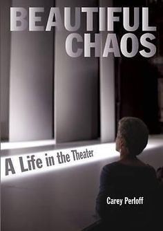 Beautiful Chaos, A Life in the Theater by Carey Perloff, 9781931404143.