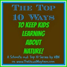 10 ways to keep kids learning about nature