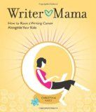 A great book for raising a writing career alongside your kids.