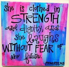 Proverbs 31:25 canvas painting going to make and hang in daughters room