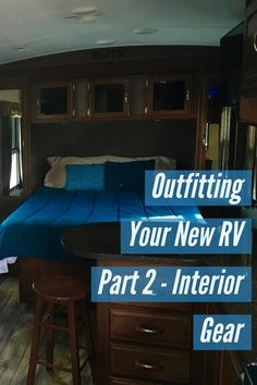 Our guide for new RV owners on all the gear for the inside of their campers, from bedding to zip ties, they will need to hit the road in style.