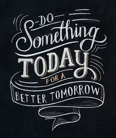 Handlettering - do something today for a better tomorrow
