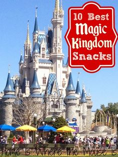 10 Best Magic Kingdom Snacks at Disney World | Home is Where the Mouse is