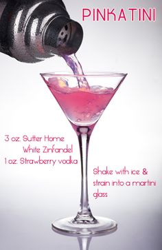PinkATini - 3 oz Sutter Home White Zinfandel, 1 oz Strawberry Vodka ~ Shake with ice & strain into a martini glass Martini Recipes, Drinks Alcohol Recipes, Cocktail Recipes, Alcoholic Drinks, Pink Drinks, Bar Drinks, Beverages, Wine Cocktails, Cocktail Drinks