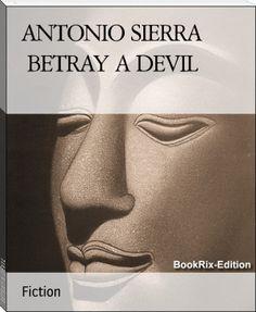 ANTONIO SIERRA:  BETRAY A DEVIL