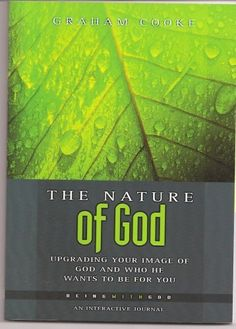 The Nature of God, Upgrading Your Image of God and Who He Wants to Be for You (Being With God) by Graham Cooke, http://www.amazon.com/dp/B0018LLJWI/ref=cm_sw_r_pi_dp_j.WPpb1WY6KDX