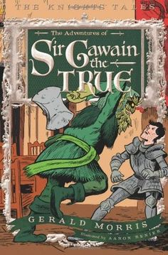27 best multi media images on pinterest green knight knight and the adventures of sir gawain the true the knights tales book by gerald morris fandeluxe Gallery