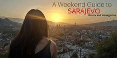 Looking for a long weekend guide to Sarajevo, Bosnia? We have answers for where to stay, what to do, and where the best places to eat (and drink) are!