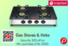 Snapdeal is offering Rs.300 Off on #GasStove and #Hobs on a Minimum Purchase of Rs.3000. 2 Burner, 3 Burner, 4 Burner with big brands like Prestige, Pigeon, Sunflame, Glen, Alda.   http://www.paisebachaoindia.com/gas-stove-and-hobs-rs-300-off-on-a-minimum-purchase-of-rs-3000-snapdeal/