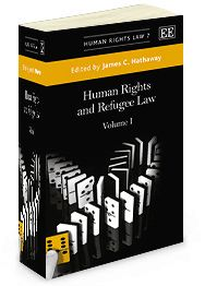 Human Rights and Refugee Law - edited by James C. Hathaway - February 2014 (Human Rights Law series)