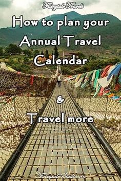 How to create your Annual Travel Calendar and ensure you travel more?