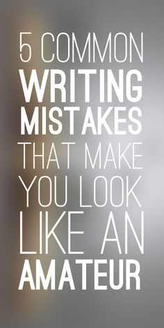 There are a couple of common writing mistakes that will instantly peg you as a novice to any agent or editor, but are really easy to fix if you know what they are.