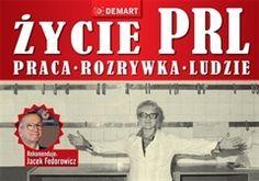 Okładka książki Życie PRL. Praca, rozrywka, ludzie