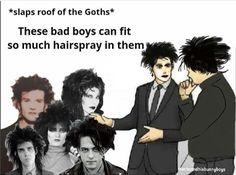 The hairspray.it is endless Goth Humor, Goth Memes, 80s Goth, Goth Boy, Patricia Morrison, Andrew Eldritch, Dead Can Dance, Goth Bands, Robert Smith The Cure