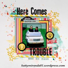 Layout: Here Comes Trouble