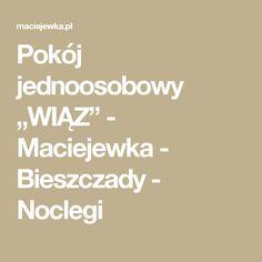 """Pokój jednoosobowy """"WIĄZ"""" - Maciejewka - Bieszczady - Noclegi"""