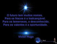 Entidades Ciganas da Umbanda (Clique Aqui) para entrar.: VICTOR HUGO...OPORTUNIDADES NA VIDA...OPPORTUNITIE...
