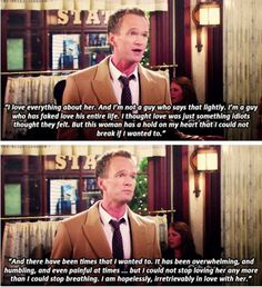 "When Barney realized that he had fallen in love with someone other than himself. 23 Times ""How I Met Your Mother"" Got Way, Way Too Real How I Met Your Mother, Ted And Robin, Barney And Robin, Ted Mosby, Marshall E Lily, Neil Patrick Harris, Vida Real, Tv Show Quotes, Film Quotes"