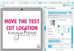 How to Move the Test Cut Location Anywhere: Silhouette CAMEO/Portrait Tutorial | Silhouette School | Bloglovin'