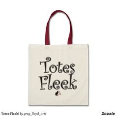 Totes Fleek! Tote Bag - Urban definition: Totally fabulously sleek. This defines your style and sets you a step ahead on the fashion runway of life. The style & color of the tote can be customized to suit your taste. Over 2600 products at my Zazzle online store. Open 24/7  World wide! Custom one-of-a-kind items shipped to your door. This art is exclusively @ http://www.zazzle.com/greg_lloyd_arts*