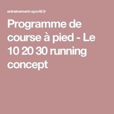 Programme de course à pied - Le 10 20 30 running concept