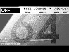 Stee Downes - Asunder (Gabe Remix) - OFF064