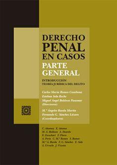 Derecho penal en casos. Parte general : introducción, teoría jurídica del delito. Comares, 2021 Criminal Law, Michelangelo