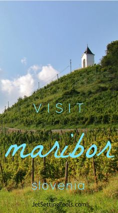 Visit Maribor, Slovenia JetSettingFools.com