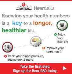 Knowing your health numbers is a key to a longer, healthier life. Sign up for Heart360 today.