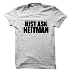 I Love Just ask HEITMAN Shirts & Tees