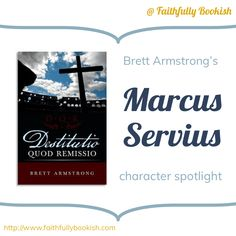 Brett Armstrong's Marcus Servius: character spotlight + giveaway