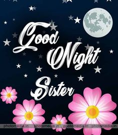 good night sister flower image Good Day Gif, Good Night Hug, Good Night Sister, Good Night Sweet Dreams, Night Gif, Good Night Prayer Quotes, Beautiful Good Night Quotes, Good Morning Prayer, Beautiful Pictures
