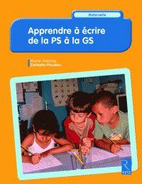 Apprendre à écrire de la PS à la GS / Marie-Thérèse Zerbato-Poudou http://buweb.univ-orleans.fr/ipac20/ipac.jsp?session=143Q19696Q2B4.1188&menu=search&aspect=subtab66&npp=10&ipp=25&spp=20&profile=scd&ri=&index=.IN&term=9782725632681&oper=AND&x=0&y=0&aspect=subtab66&index=.AU&term=&oper=AND&index=.TP&term=&oper=AND&index=.SU&term=&ultype=&uloper=%3D&ullimit=&ultype=&uloper=%3D&ullimit=&sort=