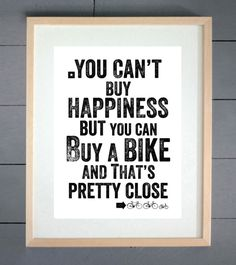You Can't Buy Happiness But You Can Buy A Bike Print - NEW - Cycling Gift MTB